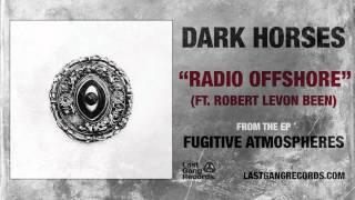 Dark Horses - Radio Offshore (ft. Robert Levon Been)