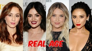 Pretty Little Liars Cast Real Age 2018 ❤ Curious TV ❤