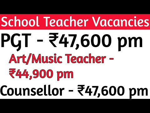 PGT Vacancy/ Art & Music Teacher & Counselor without BEd can apply / salary 44,900/- to 47,600/- pm