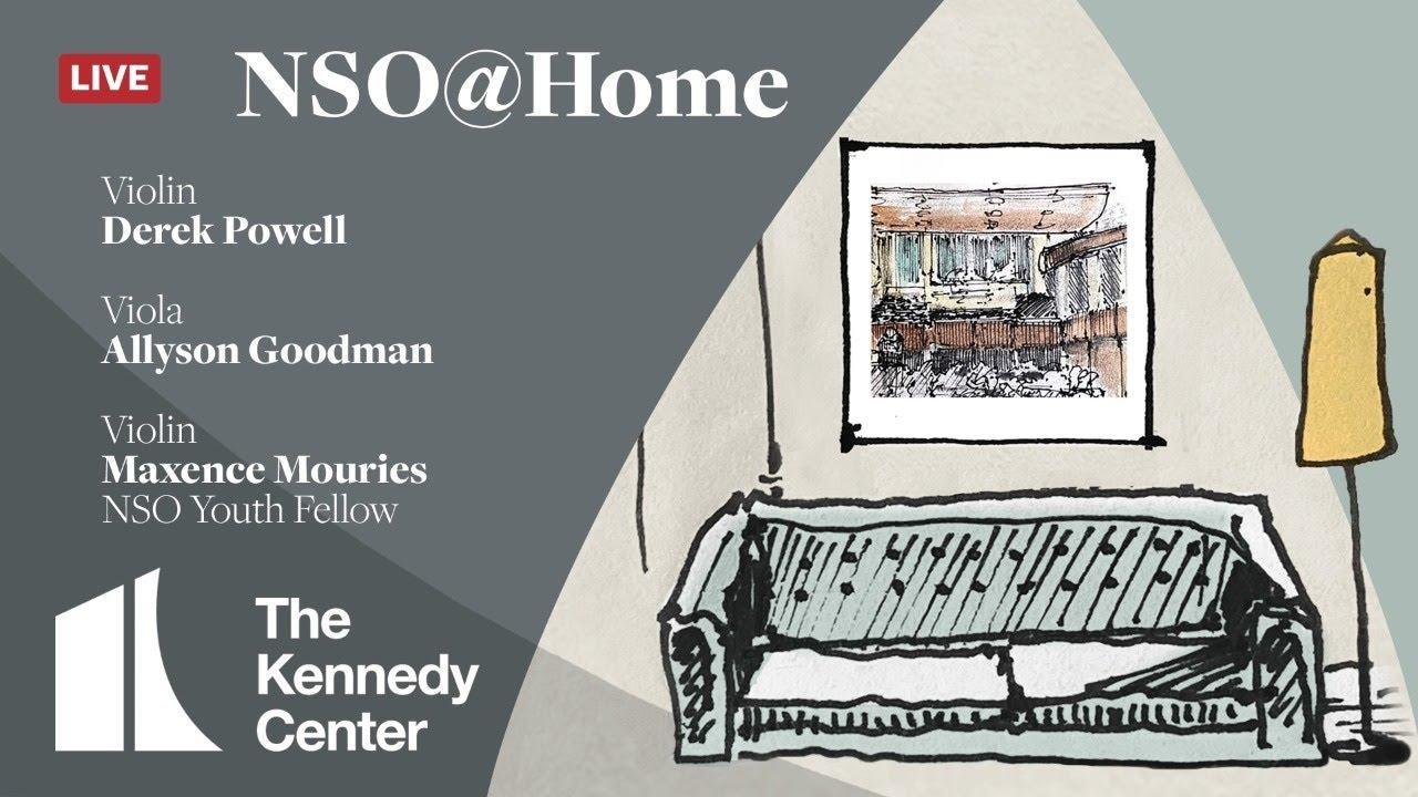 NSO @ Home LIVE • August 9 • Derek Powell, Allyson Goodman & Maxence Mouriés