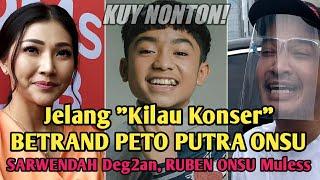Download lagu Jelang Konser BETRAND PETO PUTRA ONSU | SARWENDAH Deg2an, RUBEN ONSU Muless