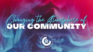 Changing the Atmosphere of Our Community