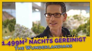 Wie reinigt man 1.499m² Modellfläche? The Wunderlandians #12 - Doku