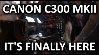 Canon EOS C300 MKII Camera - NAB Show 2015