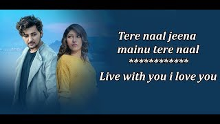 Tere Naal Lyrics English Translation, Tulsi Kumar & Darshan Raval