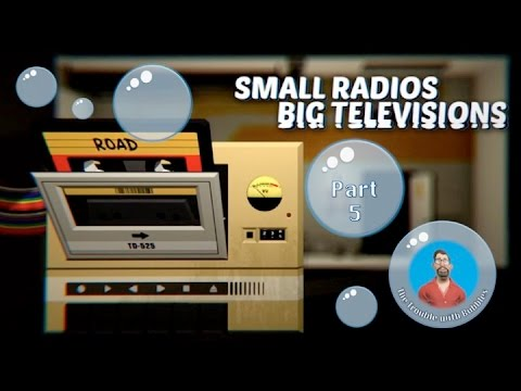 I Have Freed The World! | Small Radios Big Televisions Part 5 (End)
