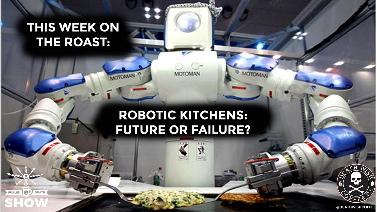 Robotic Kitchens   Future Of Cooking Or Failure?