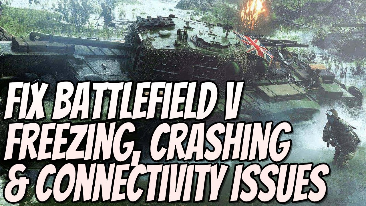 Fix Battlefield 5 Not Starting, Freezing, Crashing & Connectivity Issues  Tutorial