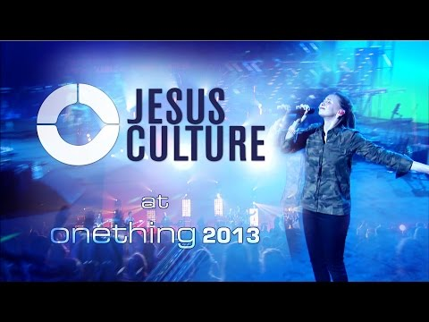 Jesus Culture @ onething 2013 HD