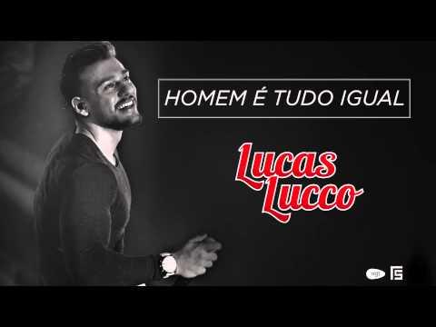 Lucas Lucco - Homem é Tudo Igual (Tá Diferente)