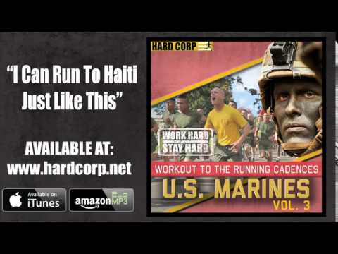 I Can Run To Haiti Just Like This (Marines Cadence)