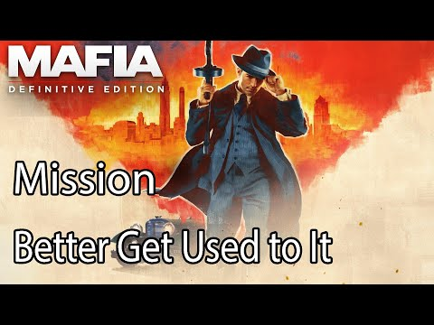 Mafia Definitive Edition Mission Better Get Used to It |