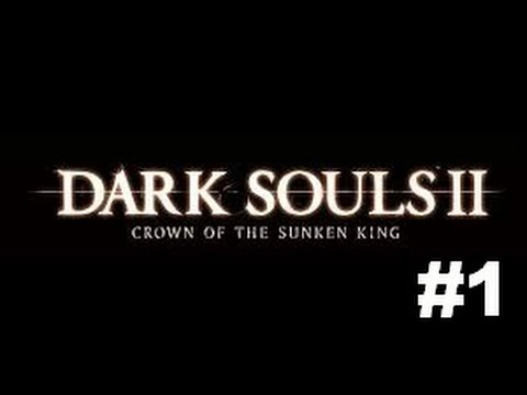 Welcome to my channel!, also Dark Souls 2 Crown of the Sunken King DLC Part One!