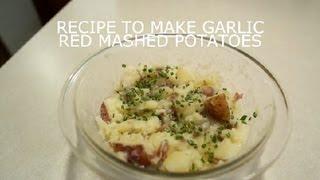 Recipe To Make Garlic Red Mashed Potatoes : Potatoes