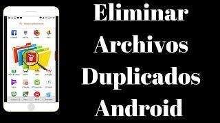 Eliminar Archivos Duplicados Android