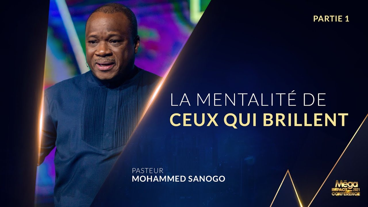 Download LA MENTALITÉ DE CEUX QUI BRILLENT - Ps Mohammed SANOGO - MIC21