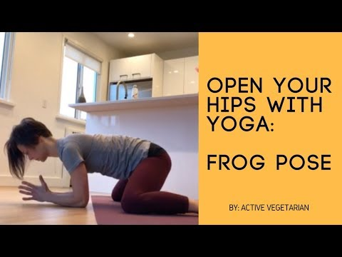Open Your Hips With Yoga: Frog Pose