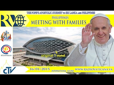 Pope in Philippines - Meeting with the Families - 2015.01.16