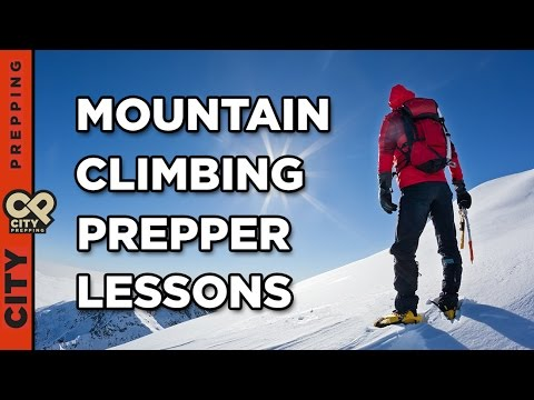 7 Prepper Lessons I Learned from Mountain Climbing