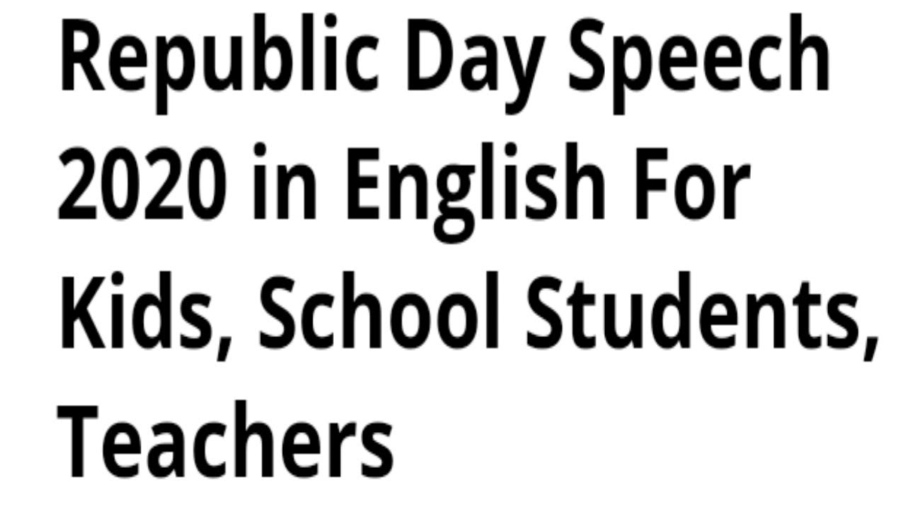 Republic Day Speech 2020 in English For Kids, School