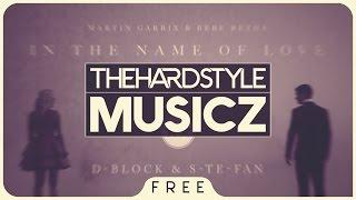Martin Garrix & Bebe Rexha - In The Name Of Love (D-Block & S-te-Fan Remix) [FREE]