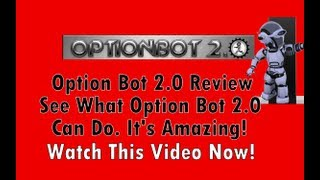 Option Bot 2 0 Review Does Option Bot 2 0 Really Work? See How It Works Right Here!