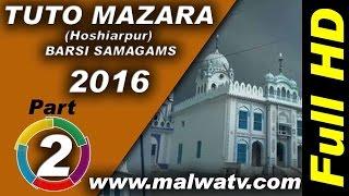 TUTO MAZARA (Hoshiarpur) ! BARSI SAMAGAMS - 2016 ! KIRTAN ! Full HD ! Part 2nd.