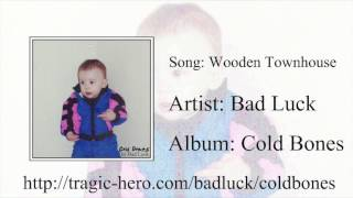BAD LUCK - Wooden Townhouse (Official Stream)
