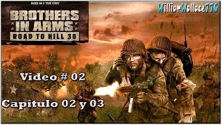 ★ Brothers In Arms | Road To Hill 30 | PC | Español | Capitulo 2 y 3 | Vídeo 2