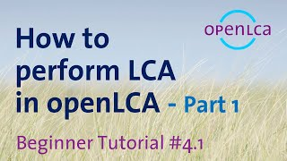 Tutorial: How to cręate processes, flows and product systems in openLCA (Part 1)