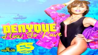 Denyque - How To Rave - (Beach Life Riddim) - July 2014