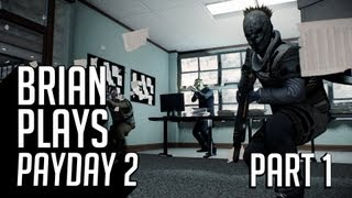 Brian Plays Payday 2 - Part 1