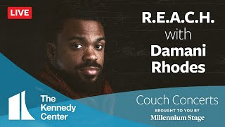 Kennedy Center Couch Concert - R.E.A.C.H. with Damani Rhodes