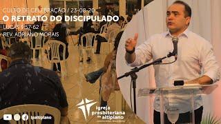 O Retrato do Discipulado - Culto de Celebração - IP Altiplano - 23/08