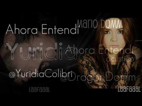 Ahora Entendí - Yuridia y Mario Domm (Juntos)