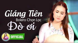 ĐÒ ƠI - GIÁNG TIÊN [Official MV]