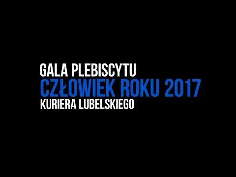 Człowiek Roku 2017 - Gala finałowa plebiscytu Kuriera Lubelskiego