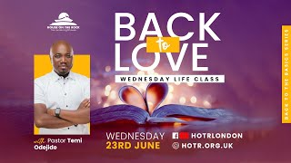 Life Class with Pastor Temi Odejide | Back to Love - Back to the Basics Series | 23.06.21
