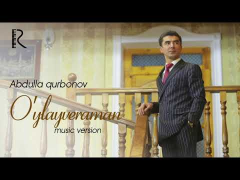 Abdulla Qurbonov - O'ylayveraman