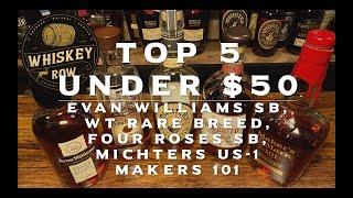 Top 5 Bourbons Unḋer $50