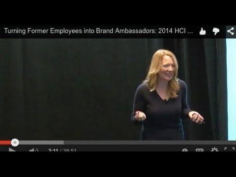 Turning Former Employees into Brand Ambassadors: 2014 HCI Global Summit