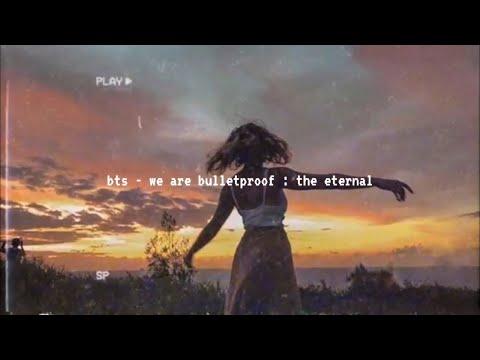 bts - we are bulletproof : the eternal (slowed down)༄