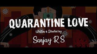 Quarantine Love   A short movie