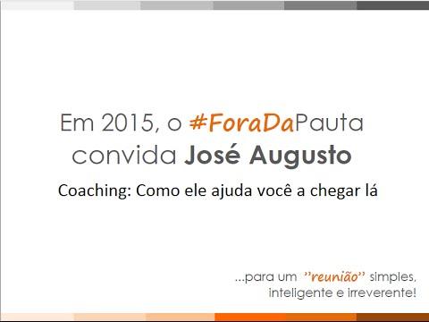 Fora Da Pauta - COACHING: Como ele ajuda VOCÊ a chegar lá? Com Prof. J. Augusto de Morais