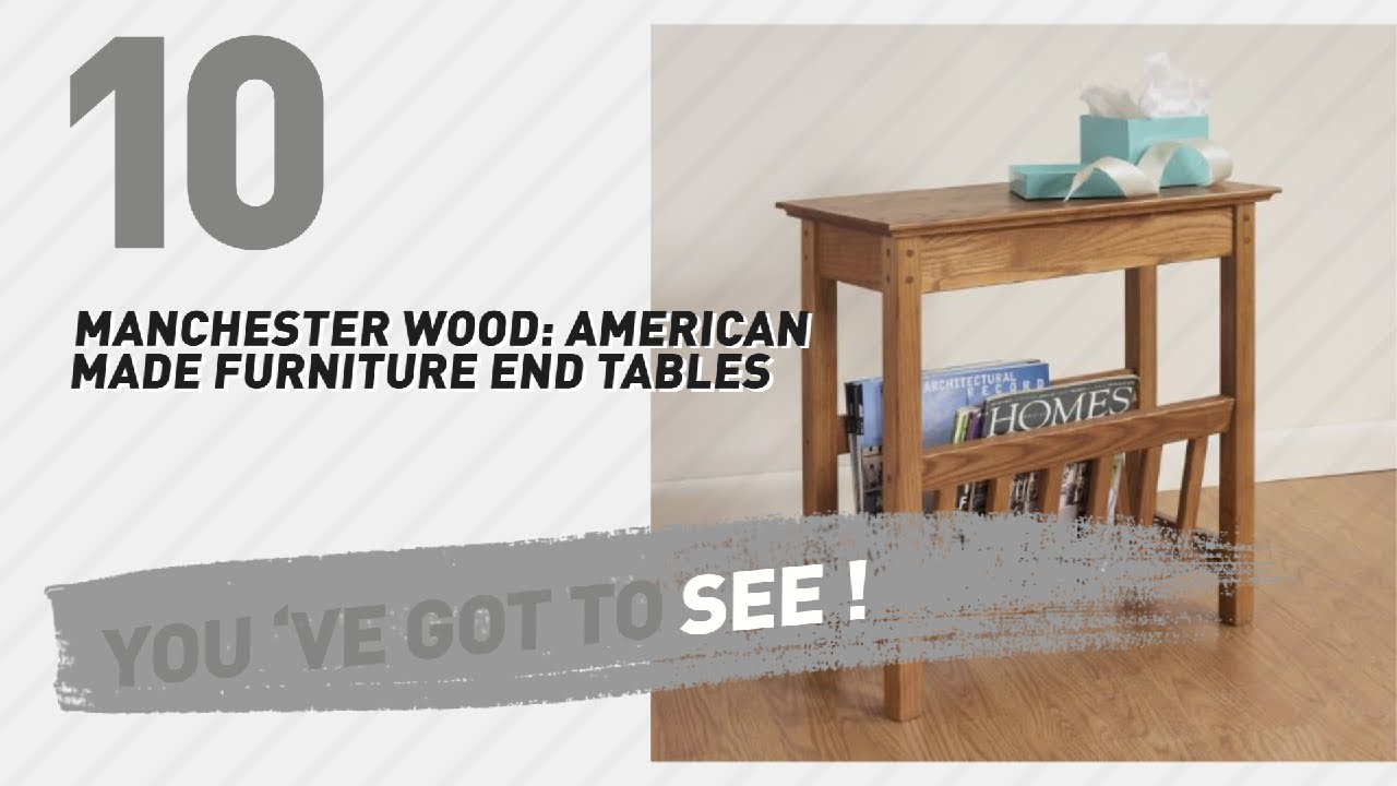 Manchester wood american made furniture end tables new popular 2017