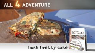 Bush Brekky Cake: Bush Cook