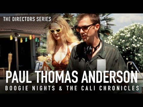 Paul Thomas Anderson: Boogie Nights & The California Chronicles (The Directors Series)