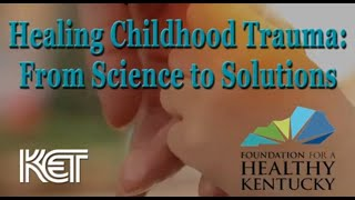 Healing Childhood Trauma: From Science to Solutions | Inside Youth Mental Health | KET