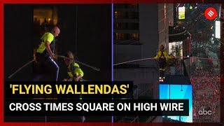 'Flying Wallendas' cross Times Square on high wire