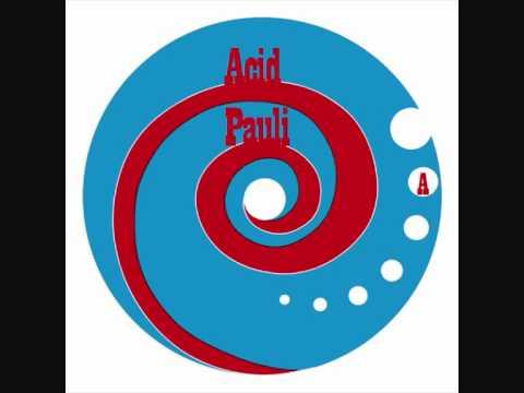 Acid Pauli  - Den Mahlstrom Rauf